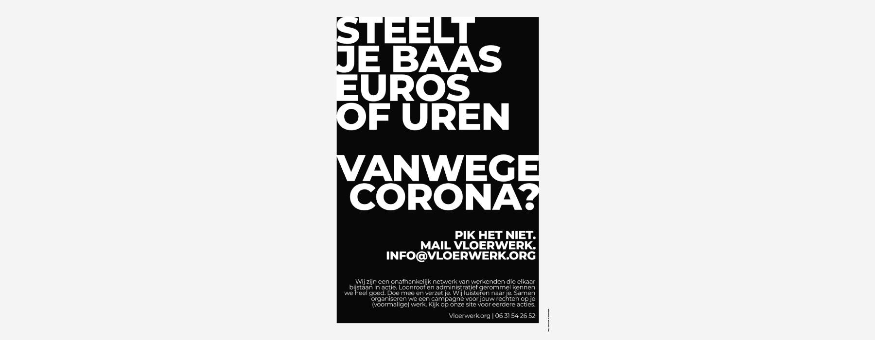 Vloerwerk poster tegen loonroof en urendiefstal vanwege Corona